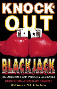 Knock-Out Blackjack: The Easiest Card Counting System Ever Devised by Ken Fuchs and Olaf Vancura